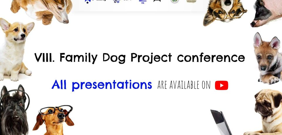 Presentations of the VIII. Family Dog Project conference are available on YouTube